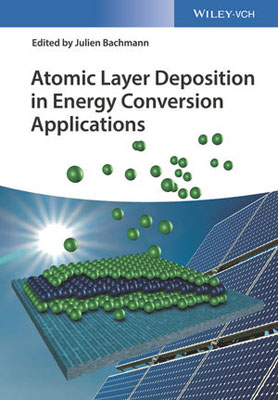 Atomic Layer Deposition in Energy Conversion Applications materials surface processing by directed energy techniques