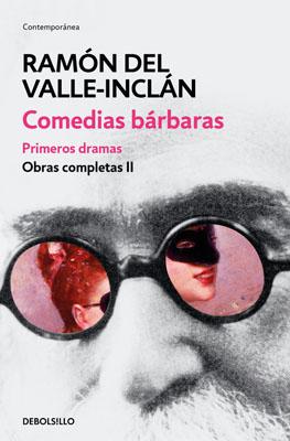 Comedias barbaras. Primeros dramas (Obras completas Valle-Inclan 2) las obras completas de billy the kid
