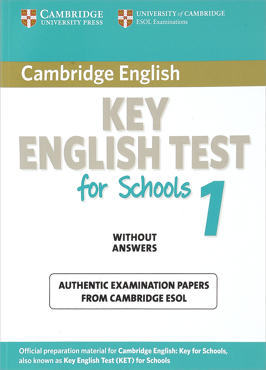 Key English Test for Schools 1: Examination Papers from University of Cambridge ESOL Examinations without Answers cambridge key english test 3 examination papers from university of cambridge esol examinations