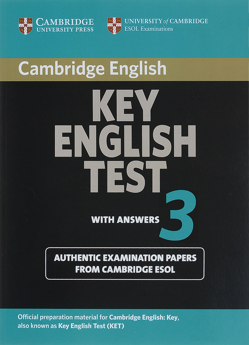 Key English Test 3: Student's Book with Answers: Examination Papers from the University of Cambridge ESOL cambridge english key 7 student s book without answers authentic examination papers from cambridge english language assessment