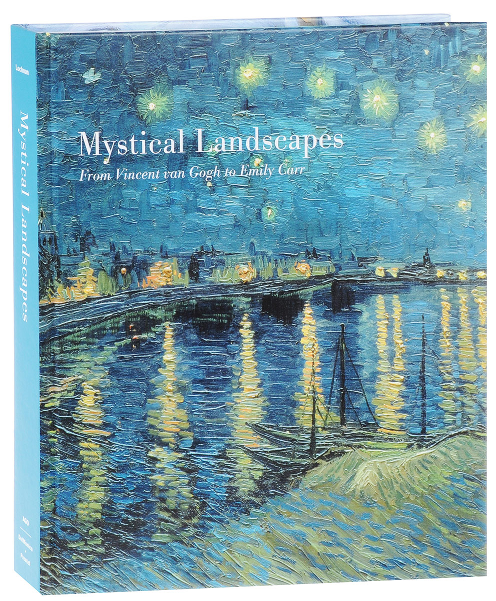 Mystical Landscapes: From Vincent Van Gogh to Emily Carr emily rosenberg financial missionaries to the world – the politics