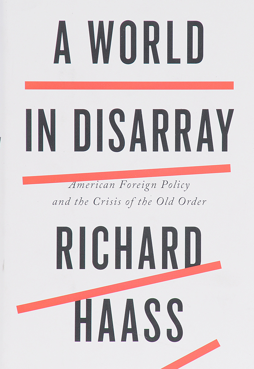 A World in Disarray: American Foreign Policy and the Crisis of the Old Order foreign policy as a means for advancing human rights