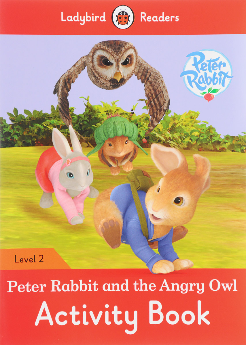 Peter Rabbit and the Angry Owl: Activity Book: Level 2 peter rabbit goes to the island activity book level 1