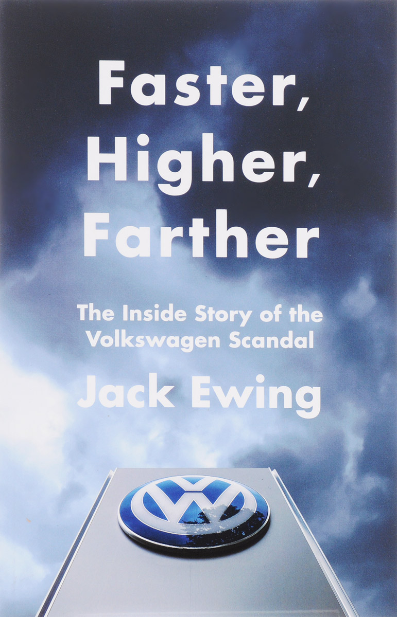 Faster, Higher, Farther: The Inside Story of the Volkswagen Scandal кпб cl 220