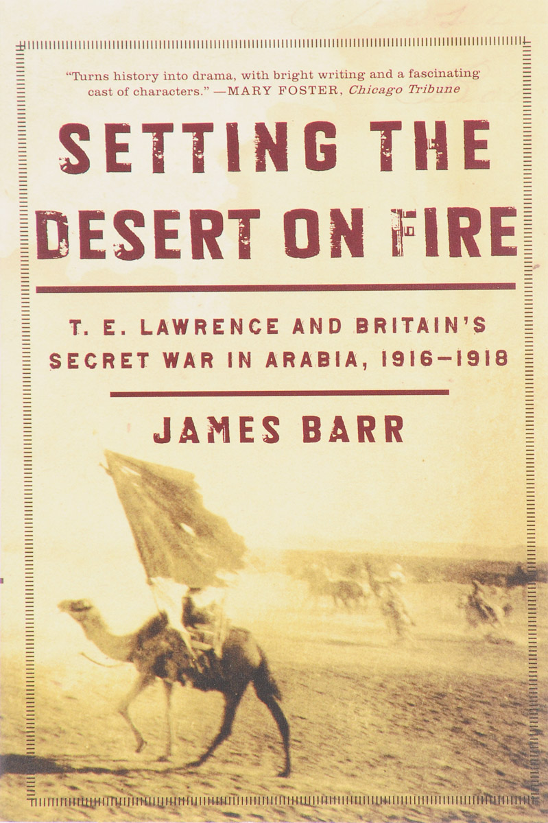 Setting the Desert on Fire: T. E. Lawrence and Britain's Secret War in Arabia, 1916-1918 poe e a the mystery of marie roget
