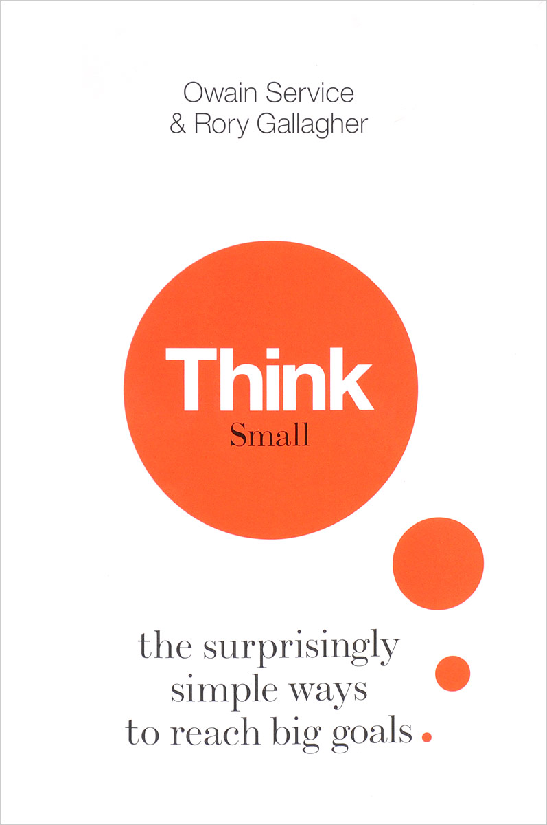 Think Small: The Surprisingly Simple Ways to Reach Big Goals benjamin bonetti how to stress less simple ways to stop worrying and take control of your future