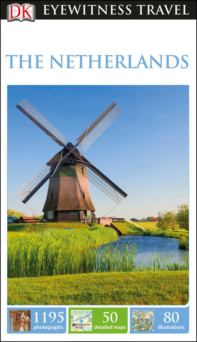 DK Eyewitness Travel Guide The Netherlands seeing things as they are