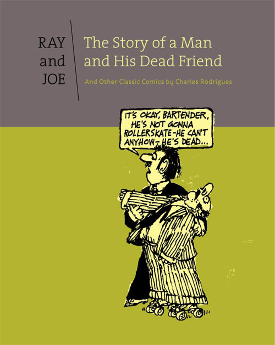 Ray & Joe: The Story of a Man and his Dead Friend the story of the night