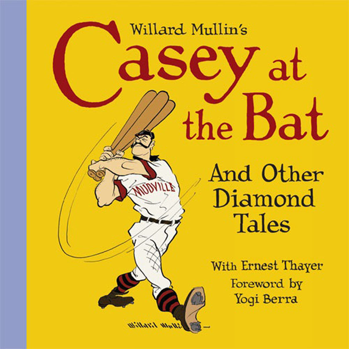 Willard Mullin's Casey at the Bat & Other Diamond Tales baseball history for kids america at bat from 1900 to today with 19 activities