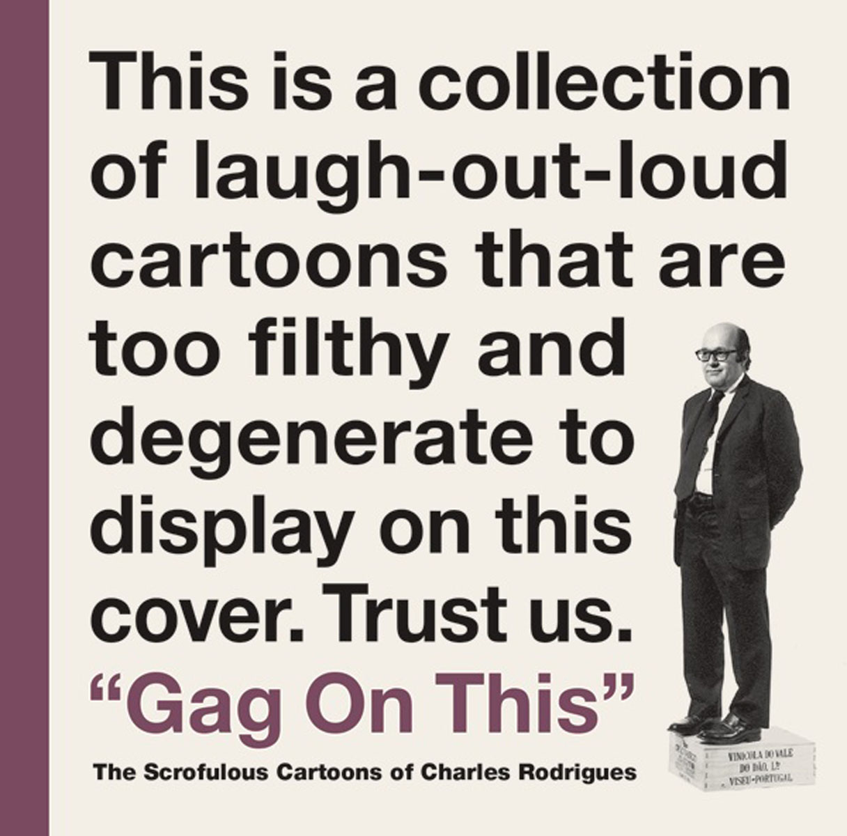 Gag on This: The Scrofulous Cartoons of Charles Rodrigues дутики no limits no way no limits no way no025awmec41