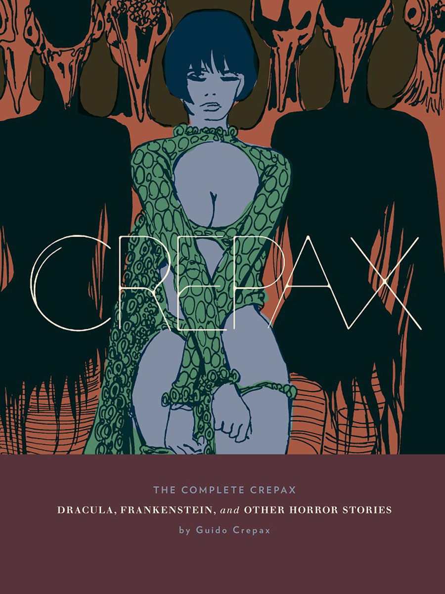 The Complete Crepax: Dracula, Frankenstein, And Other Horror Stories guido grozzi gu014amlri75