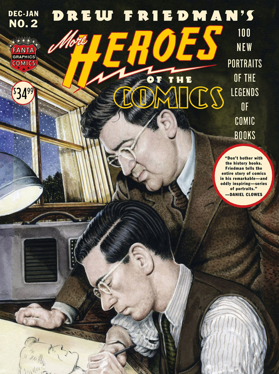 More Heroes of the Comics: Portraits of the Legends of Comic Books heretics and heroes