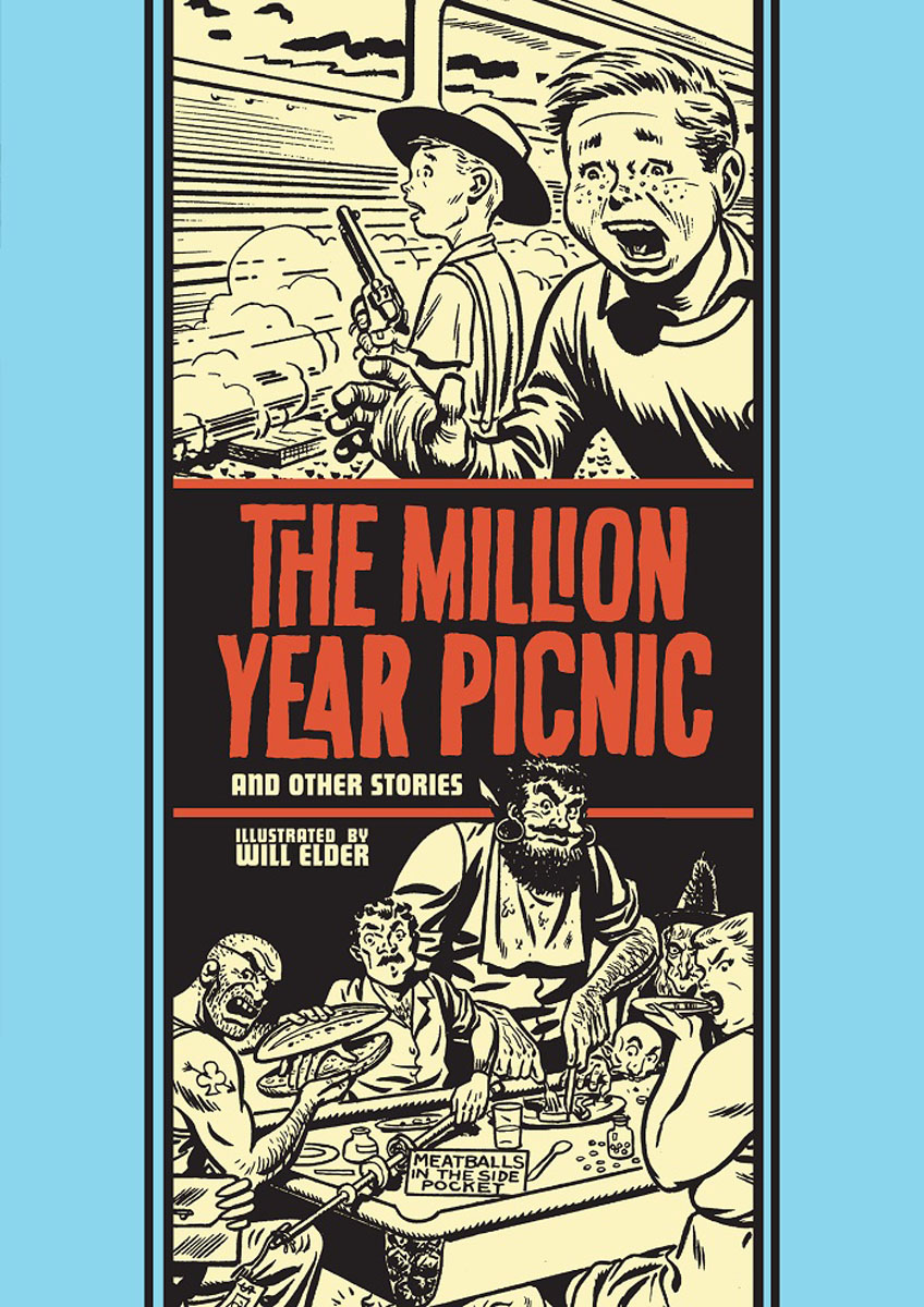 The Million Year Picnic and Other Stories the ec archives two fisted tales volume 3