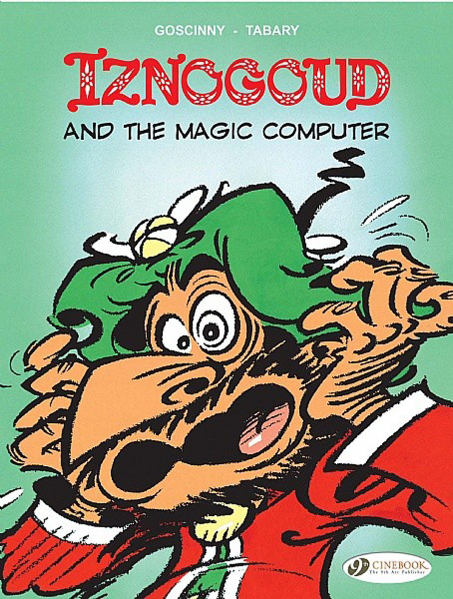 Iznogoud Vol.4: Iznogoud and the Magic Computer iznogoud vol 2 the caliph s vacation