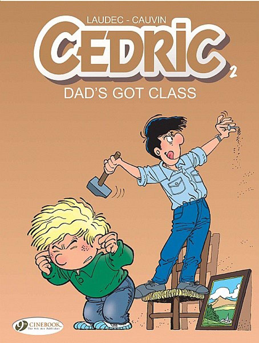 Cedric Vol.2: Dad's Got Class