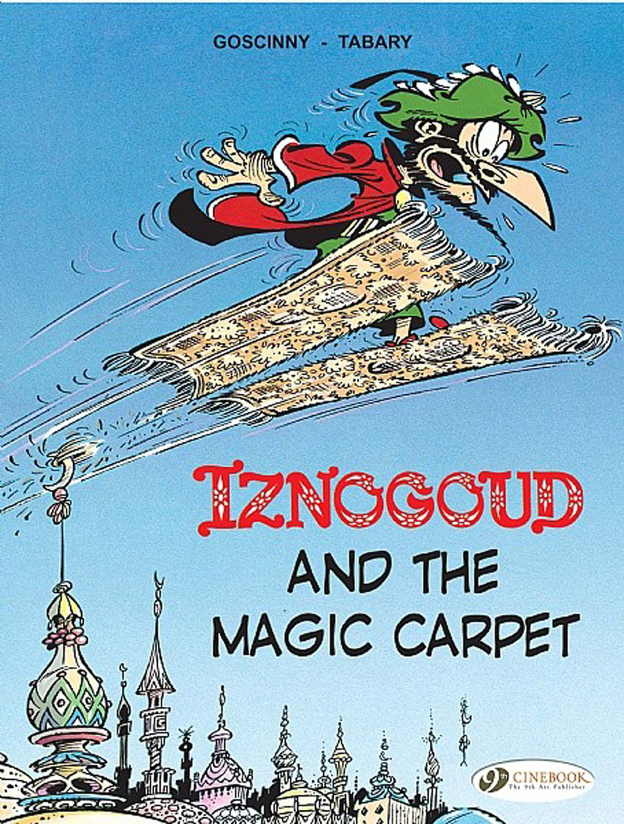 Iznogoud Vol.6: Iznogoud and the Magic Carpet iznogoud vol 2 the caliph s vacation