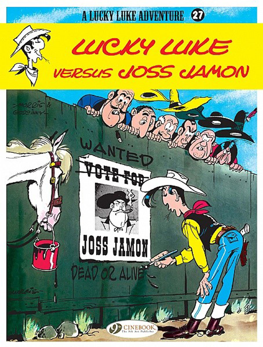 Lucky Luke Vol.27: Lucky Luke Versus Joss Jamon lucky luke vol 12 the rivals of painful gulch