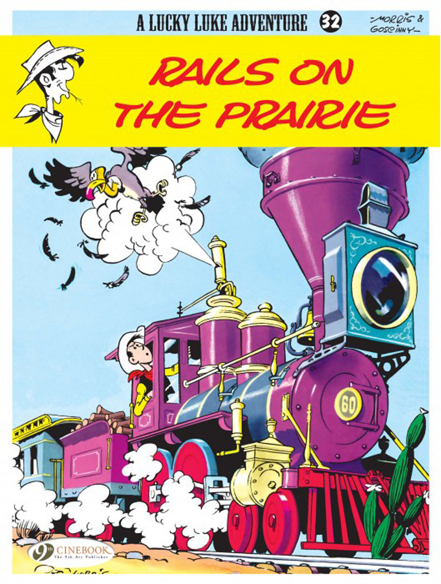 Lucky Luke Vol.32: Rails on the Prairie lucky luke vol 12 the rivals of painful gulch