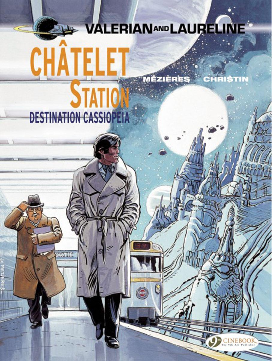 Valerian Vol. 9: Ch?telet Station, Destination Cassiopeia valerian vol 12 the wrath of hypsis