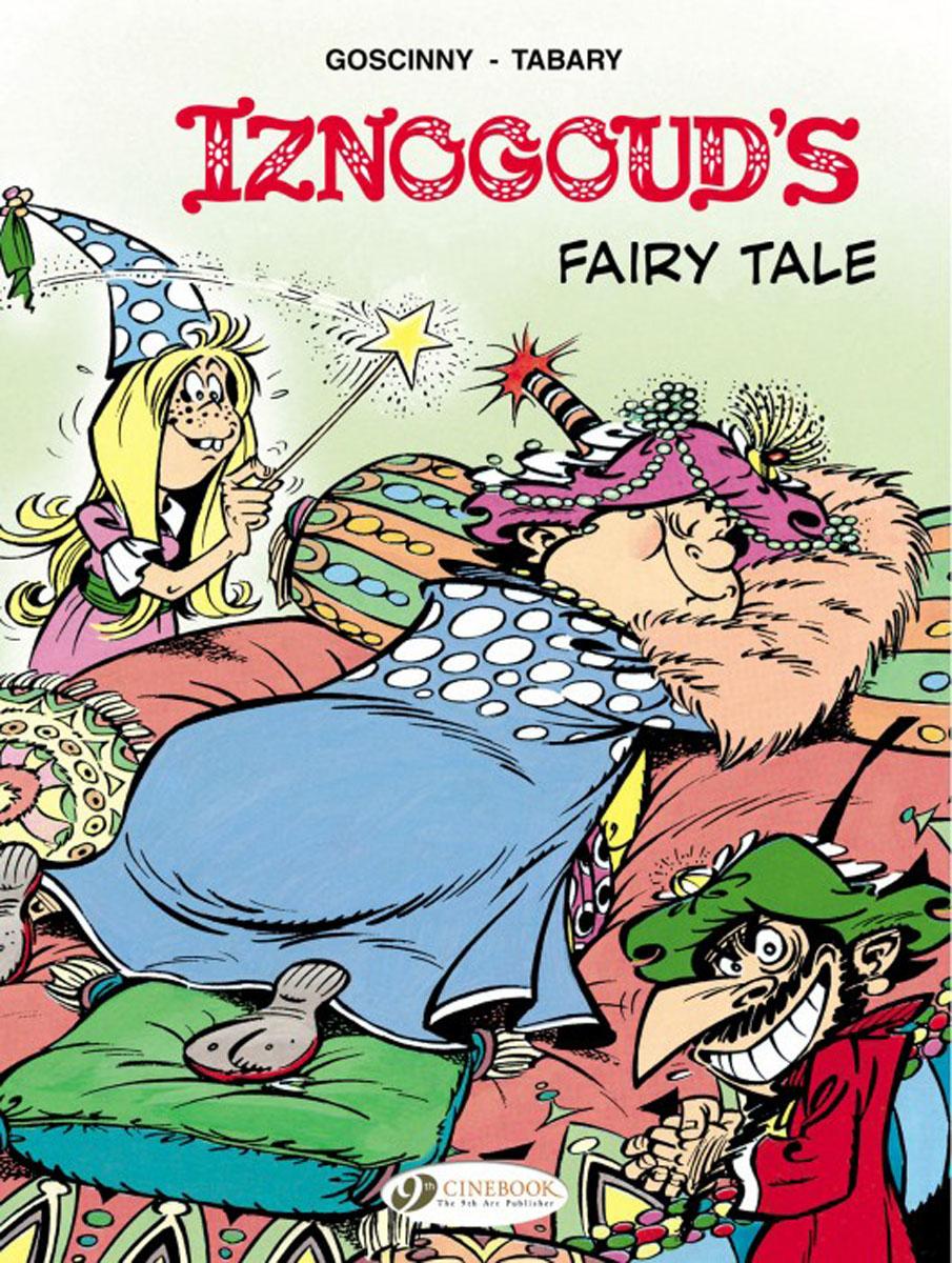 Iznogoud Vol 12: Iznougoud's Fairy Tale a fairy tale