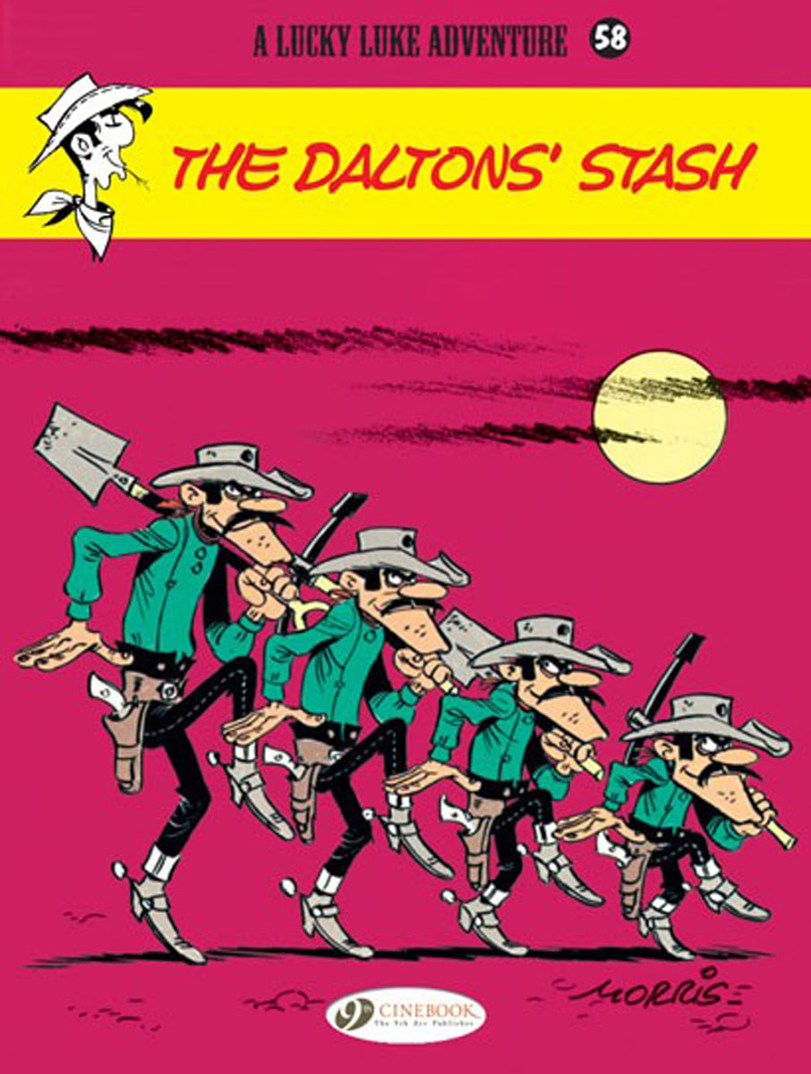 Lucky Luke: Volume 58: The Dalton's Stash lucky luke vol 12 the rivals of painful gulch