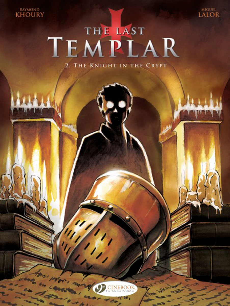 Last Templar Vol. 2, The: The Knight in the Crypt his last bow
