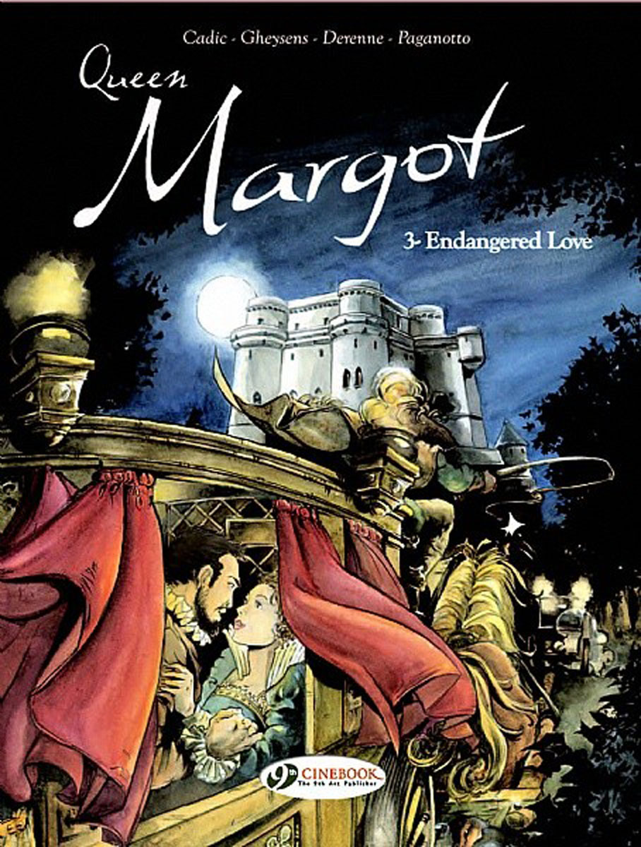 Queen Margot Vol.3: Endangered Love la grande mademoiselle at the court of france