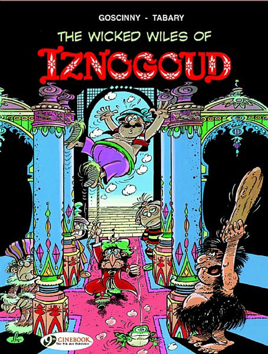 Iznogoud Vol.1: The Wicked Wiles of Iznogoud iznogoud vol 2 the caliph s vacation