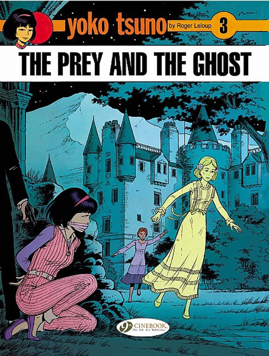 Yoko Tsuno Vol.3: The Prey and the Ghost samuel richardson clarissa or the history of a young lady vol 3