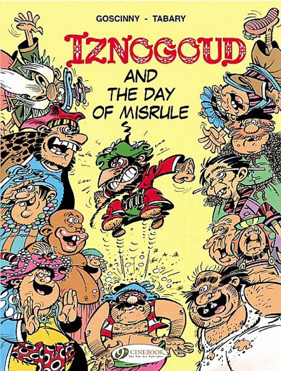 Iznogoud Vol.3: Iznogoud and the Day of Misrule iznogoud vol 2 the caliph s vacation