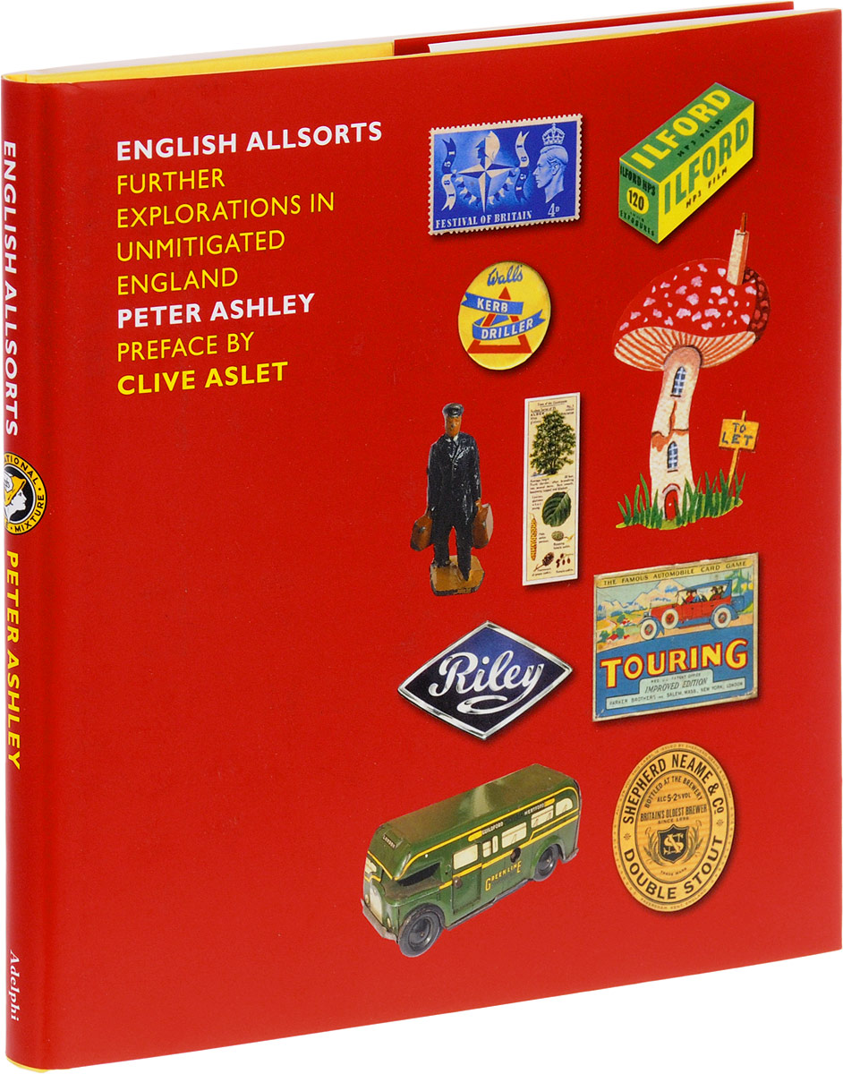 English Allsorts: Further Explorations in Unmitigated England все цены