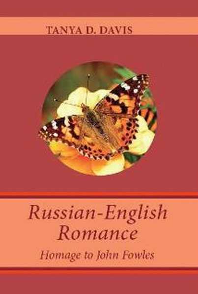 Tanya D. Davis Russian-English Romance: Homage to John Fowles платья tanya pakhomova платье