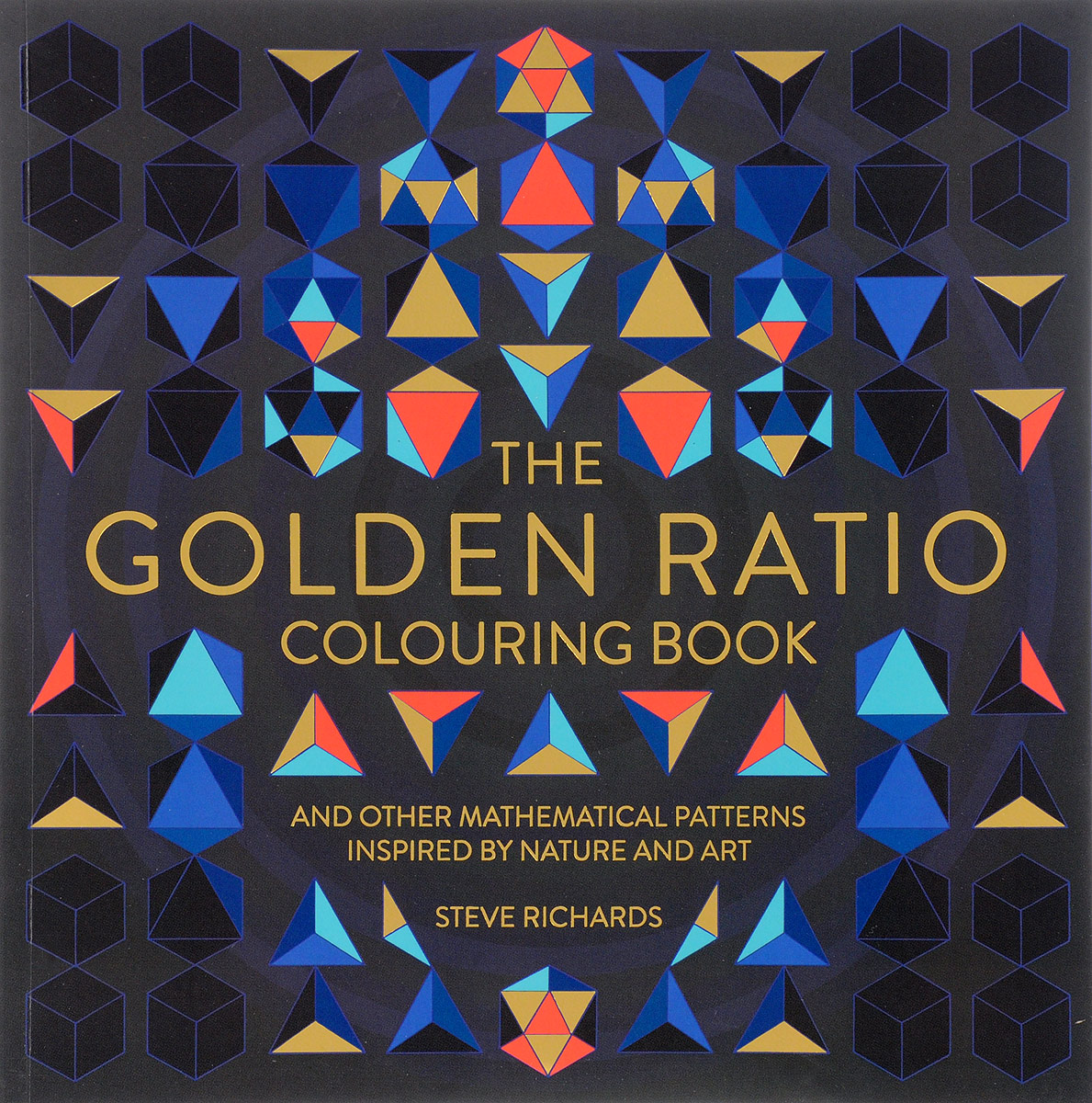 The Golden Ratio Colouring Book: And Other Mathematical Patterns Inspired by Nature and Art die hard the official colouring book