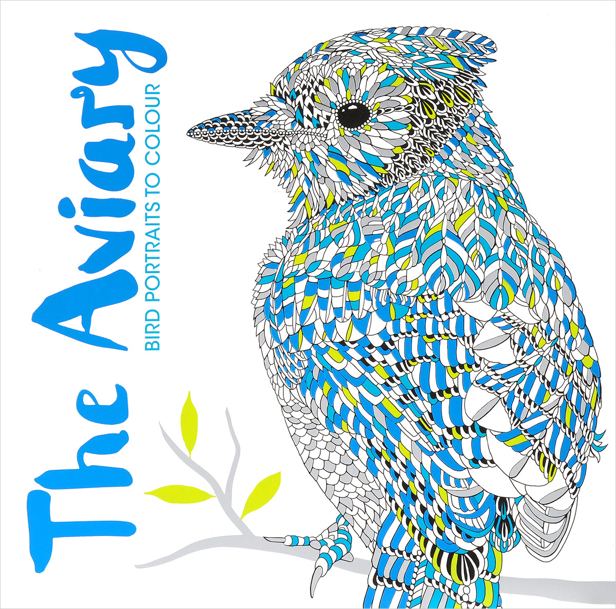 The Aviary: Bird Portraits to Colour escape to wonderland a colouring book adventure