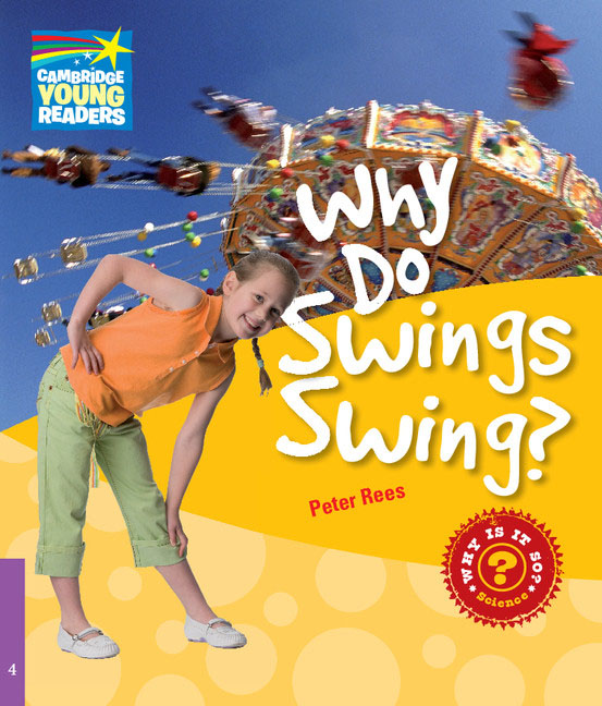 Why Do Swings Swing? Level 4 Factbook why do i sing