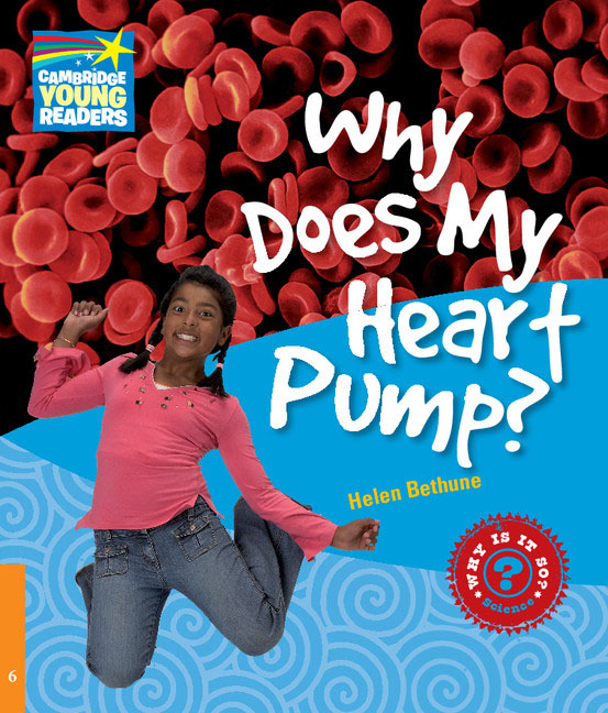 Why Does My Heart Pump? Level 6 Factbook