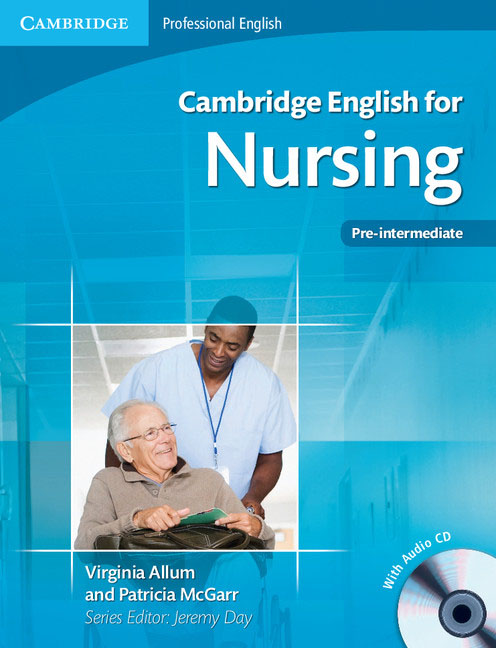 Cambridge English for Nursing Pre-intermediate Student's Book with Audio CD cambridge english empower pre intermediate student s book