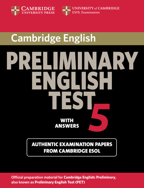 Cambridge Preliminary English Test 5 Student's Book with answers cambridge preliminary english test 6 self study pack student s book with answers and audio cds 2