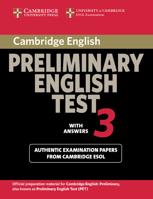 Cambridge Preliminary English Test 3 Student's Book with Answers gray e practice tests for the prelliminary english test teacher s book