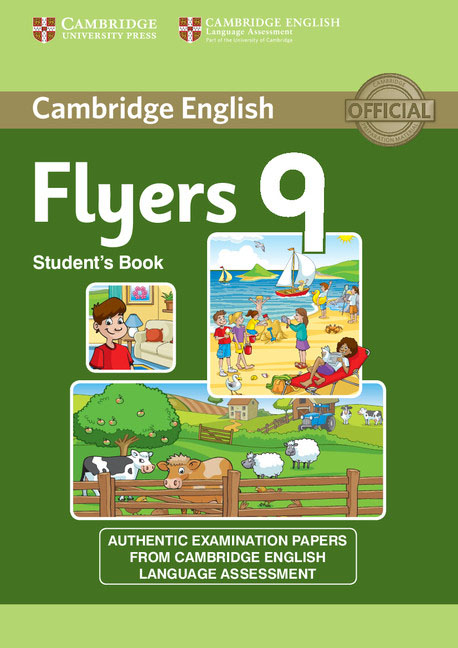 Cambridge English: Young Learners 9 Flyers: Student's Book: Authentic Examination Papers from Cambridge English Language Assessme cambridge english 9 starters answer booklet
