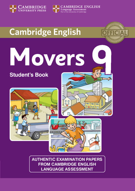 Cambridge English 9: Movers: Student's Book cambridge english young learners 9 flyers student s book authentic examination papers from cambridge english language assessme
