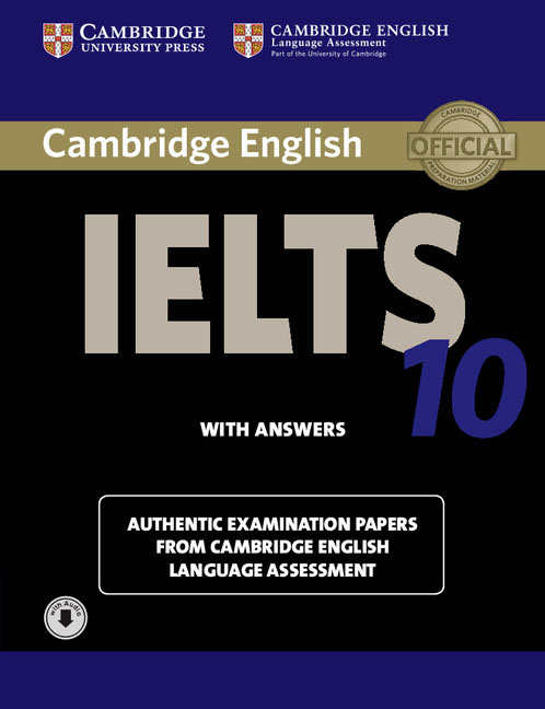 Cambridge IELTS 10 Student's Book with Answers: Authentic Examination Papers from Cambridge English Language Assessment (+ CD) palmer g cambridge english skills real writing 1 with answers cd