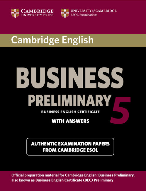 Cambridge English: Business 5 Preliminary: Student's Book with Answers cambridge preliminary english test 6 self study pack student s book with answers and audio cds 2