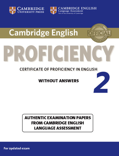 Cambridge English Proficiency 2 Student's Book without Answers cambridge preliminary english test 6 self study pack student s book with answers and audio cds 2