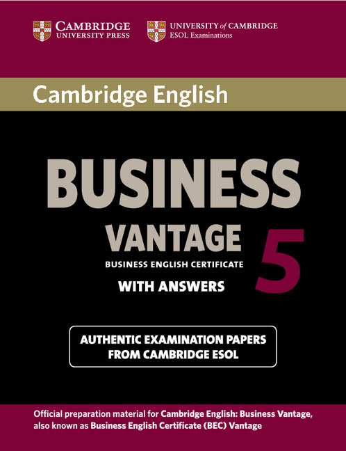 Cambridge English Business 5 Vantage: Student's Book with Answers cambridge preliminary english test 4 teacher s book examination papers from the university of cambridge esol examinations