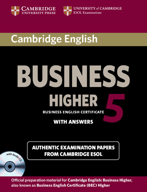 Cambridge English Business 5 Higher: Student's Book with Answers cambridge preliminary english test 6 self study pack student s book with answers and audio cds 2