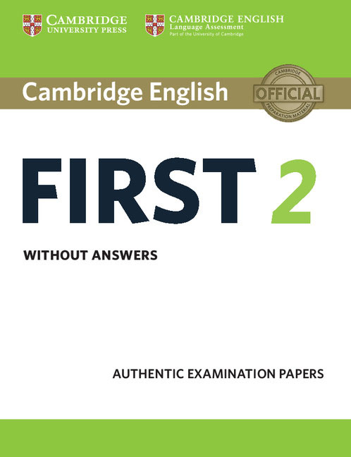 Cambridge English First 2 Student's Book without answers cambridge preliminary english test 6 self study pack student s book with answers and audio cds 2