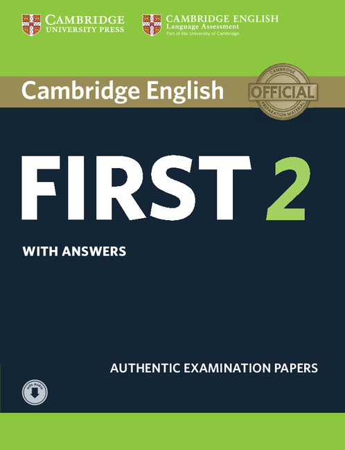 Cambridge English First 2 Student's Book with Answers and Audio cambridge preliminary english test 6 self study pack student s book with answers and audio cds 2