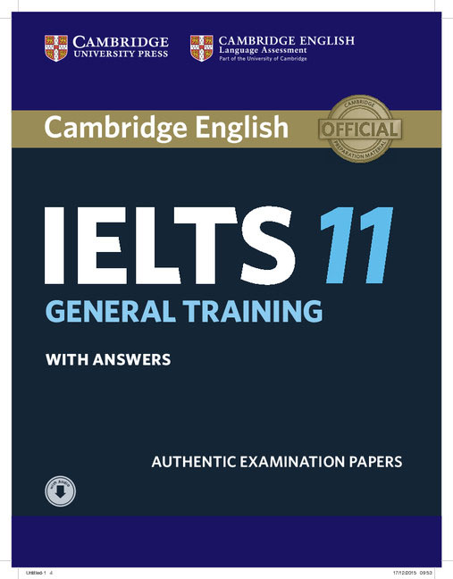 Cambridge English IELTS 11: General Training Student's Book with answers with Audio Authentic Examination Papers