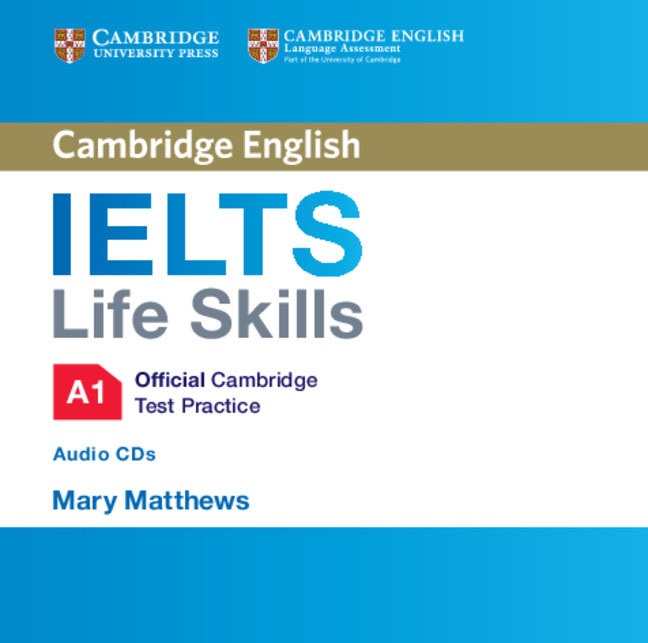 IELTS Life Skills Official Cambridge Test Practice  A1 Audio CDs (2) objective ielts advanced student s book with cd rom